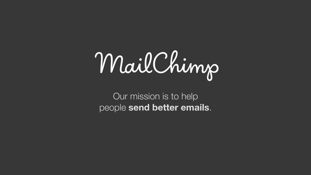 Our mission is to help people send better email...