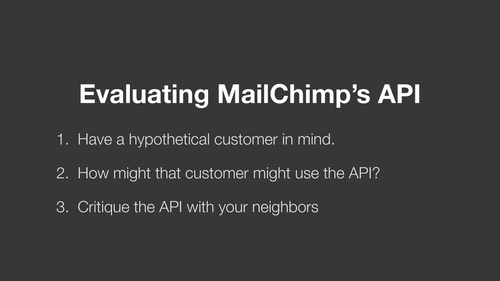 Evaluating MailChimp's API 1. Have a hypothetic...