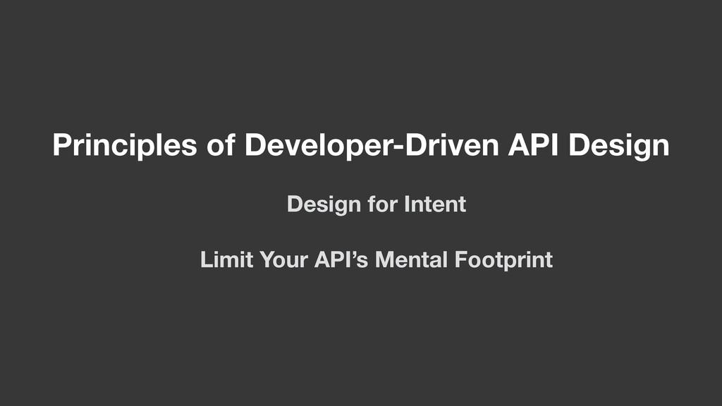 Principles of Developer-Driven API Design Desig...