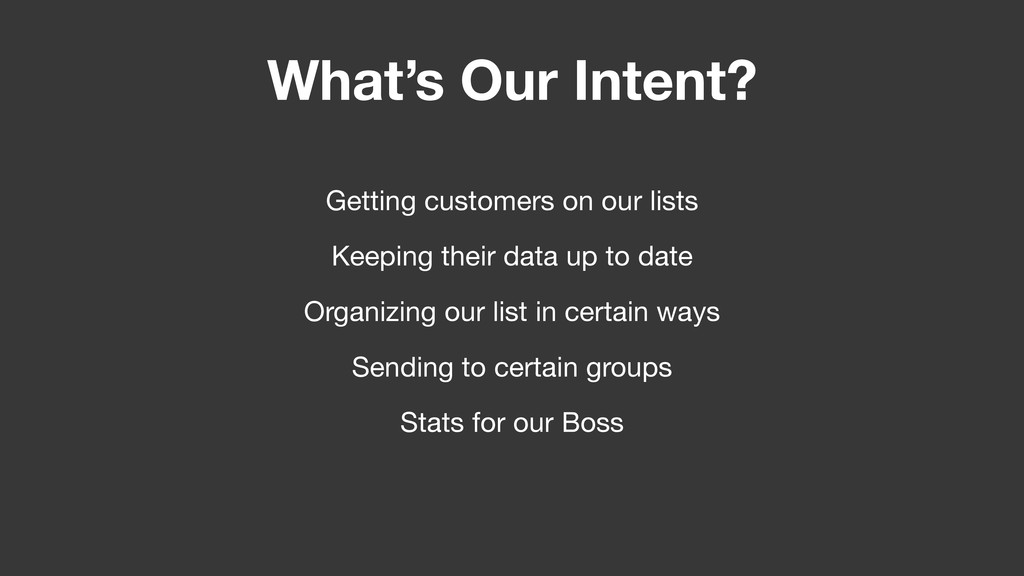 What's Our Intent? Getting customers on our lis...