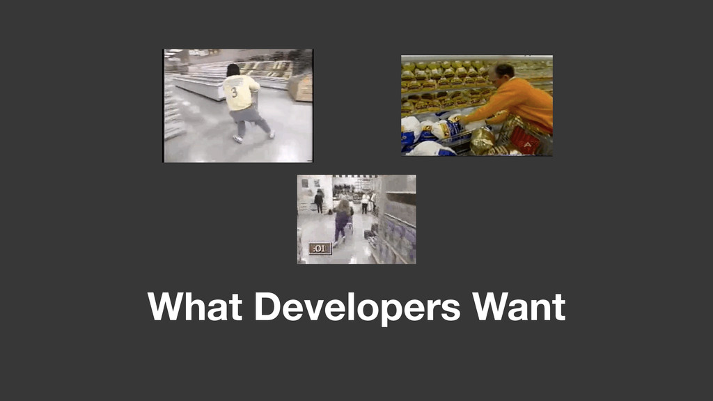 What Developers Want