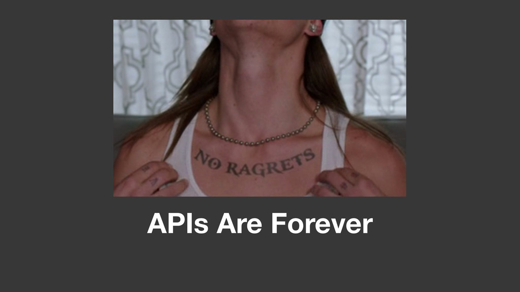 APIs Are Forever