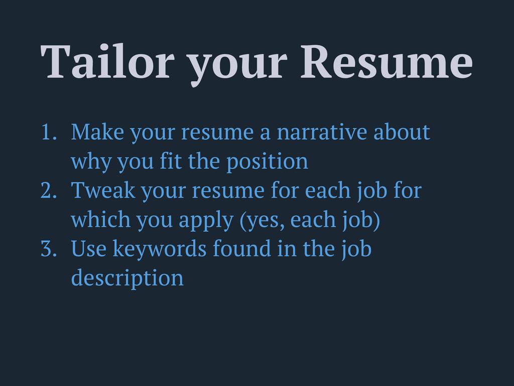Tailor your Resume 1. Make your resume a narrat...