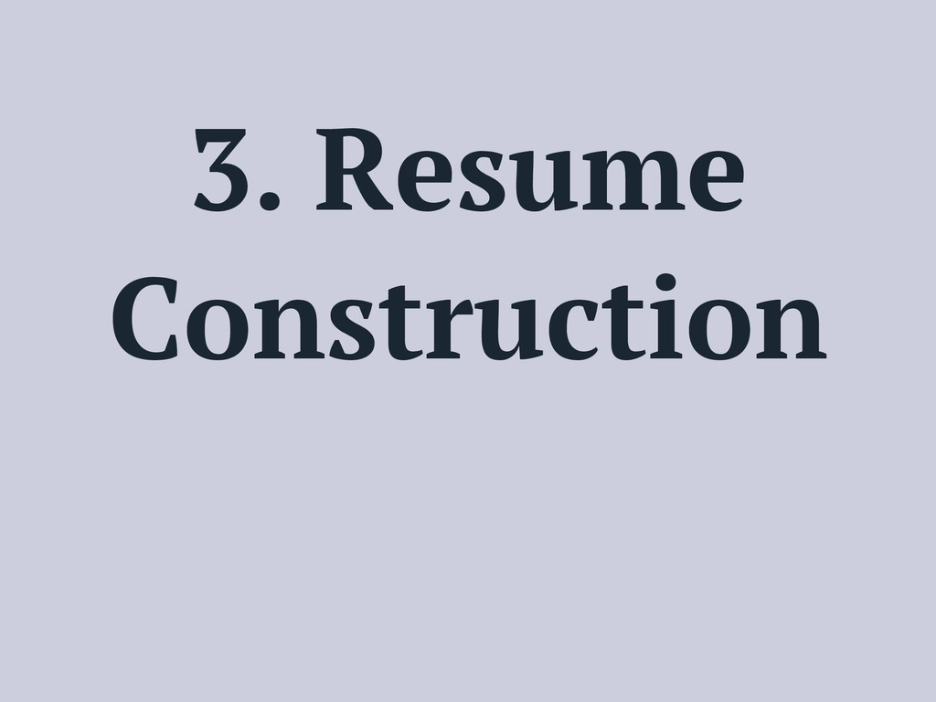 3. Resume Construction
