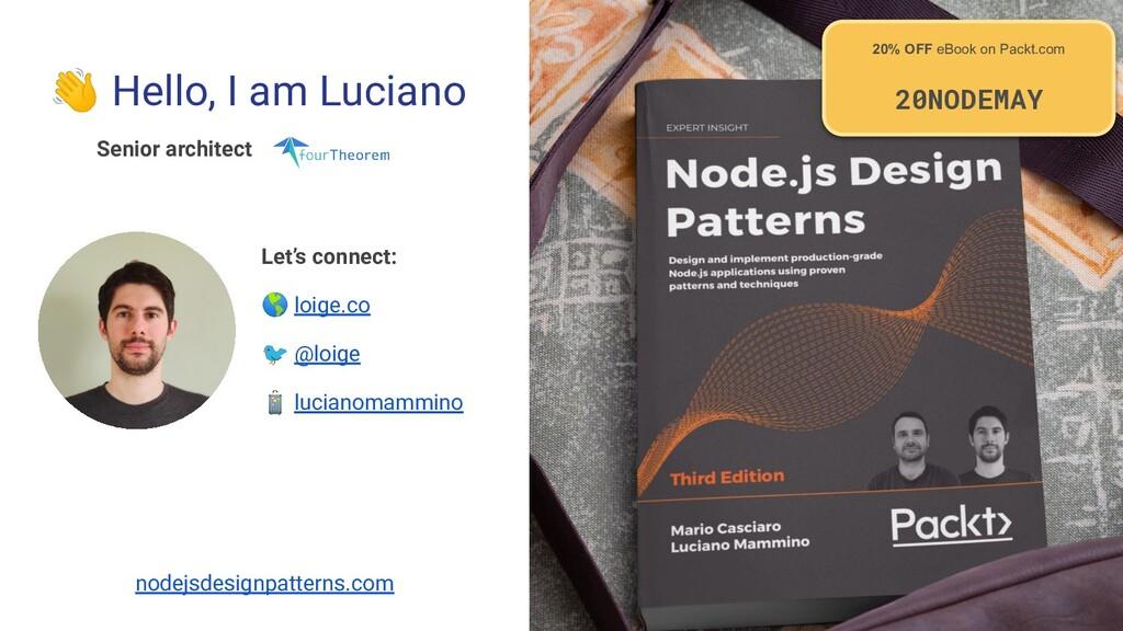 👋 Hello, I am Luciano Senior architect nodejsde...