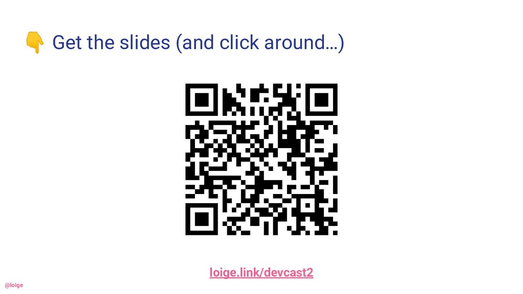 👇 Get the slides (and click around…) loige.link...