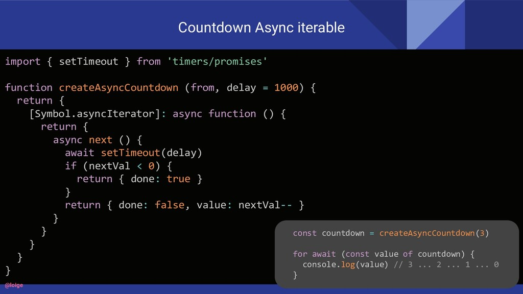 Countdown Async iterable import { setTimeout } ...