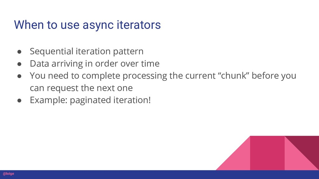 When to use async iterators ● Sequential iterat...