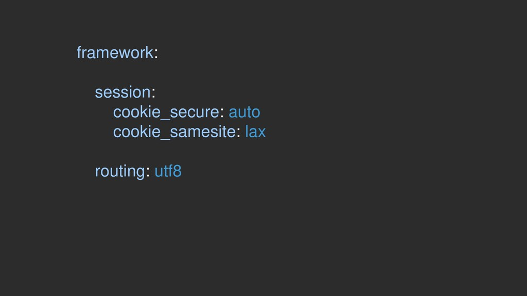 framework: session: cookie_secure: auto cookie_...