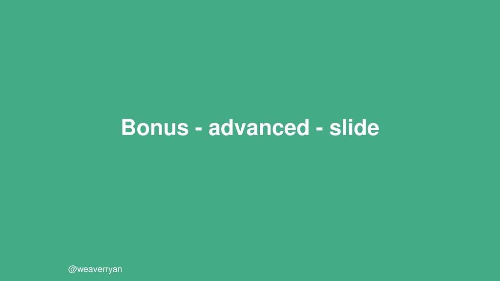Bonus - advanced - slide @weaverryan