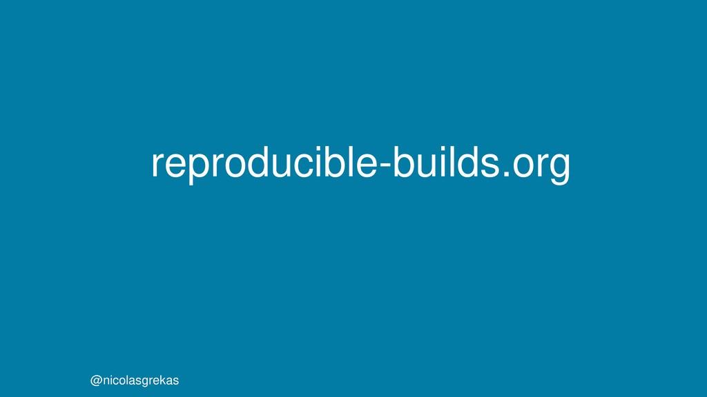 reproducible-builds.org @nicolasgrekas