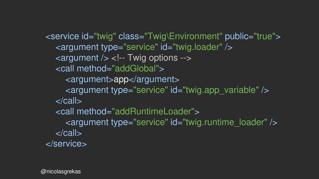 "@nicolasgrekas <service id=""twig"" class=""Twig\E..."