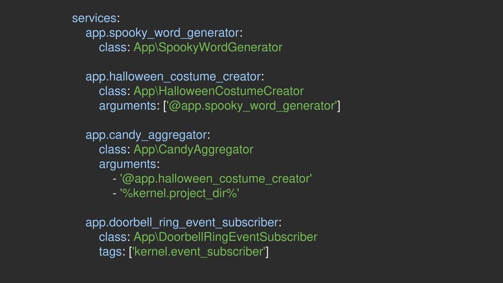 services: app.spooky_word_generator: class: App...