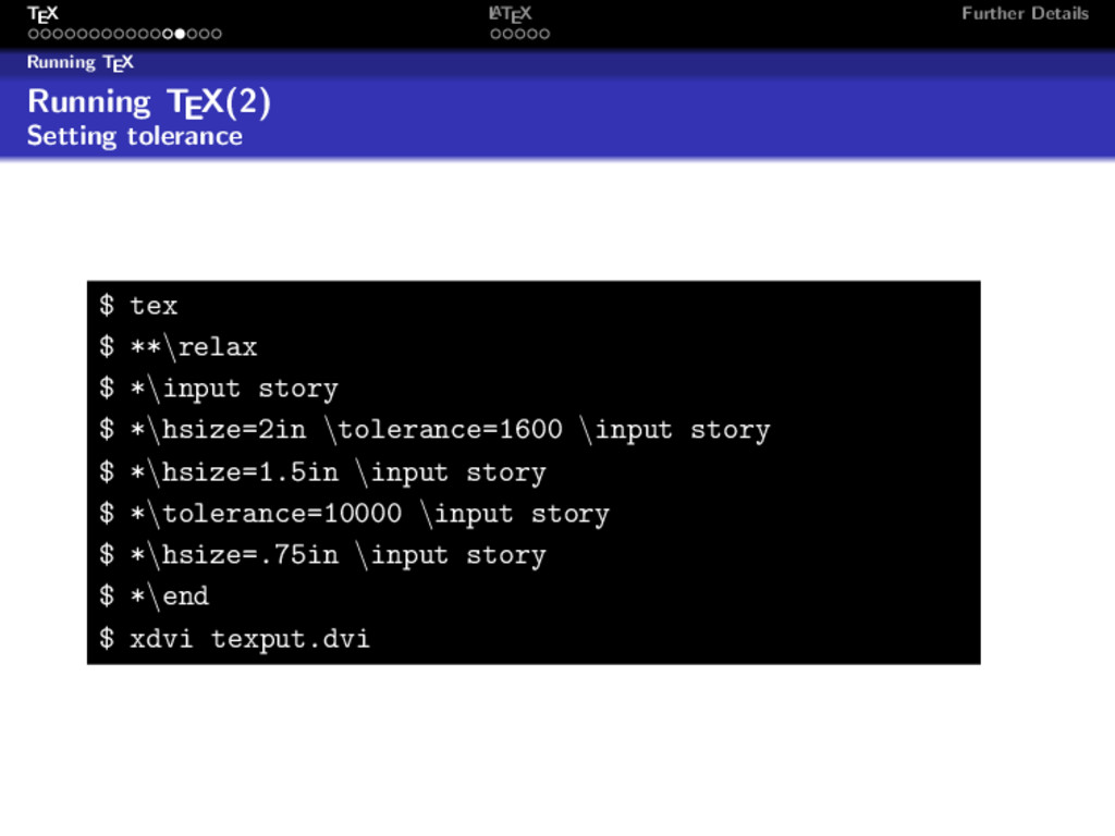 TEX L ATEX Further Details Running TEX Running ...