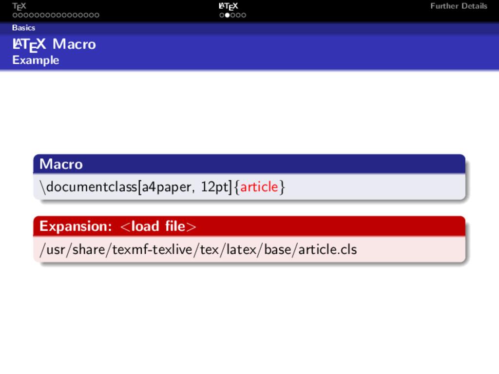 TEX L ATEX Further Details Basics L A TEX Macro...