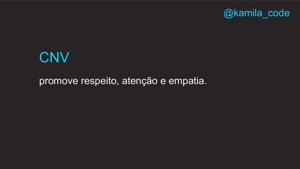 promove respeito, atenção e empatia. CNV @kamil...