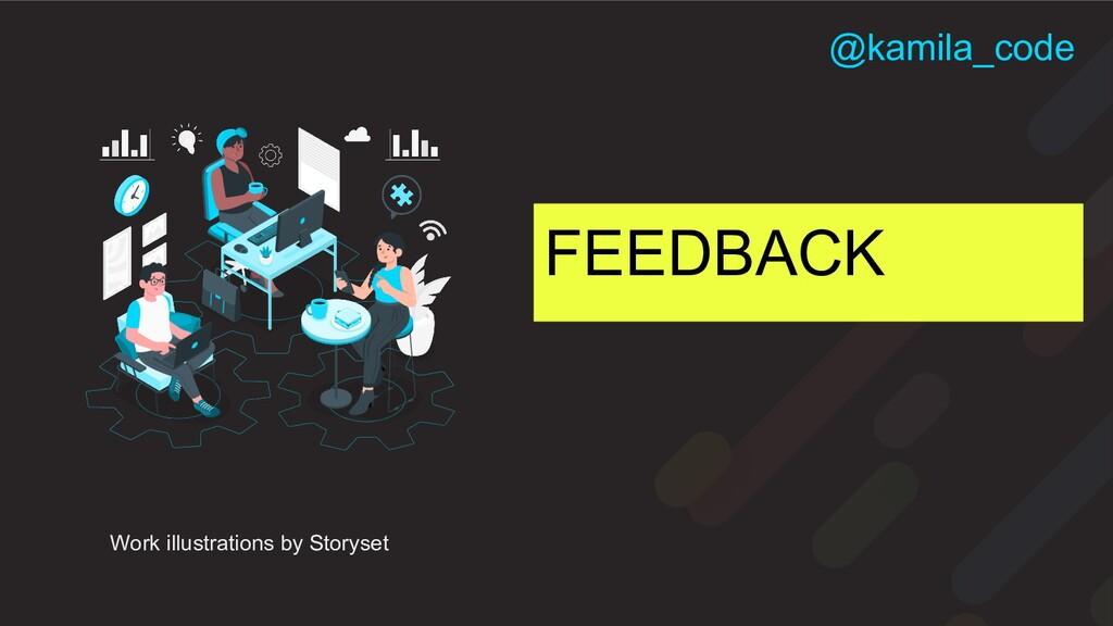 FEEDBACK Work illustrations by Storyset @kamila...