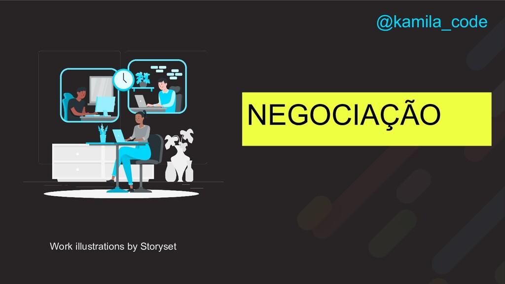 NEGOCIAÇÃO Work illustrations by Storyset @kami...