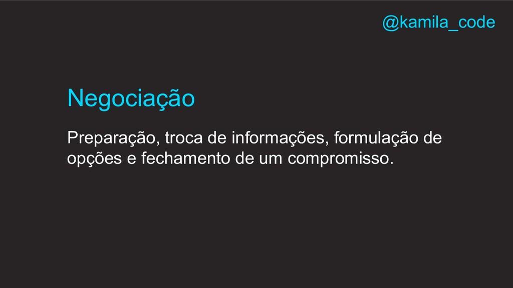 Preparação, troca de informações, formulação de...
