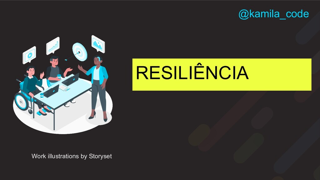 RESILIÊNCIA Work illustrations by Storyset @kam...
