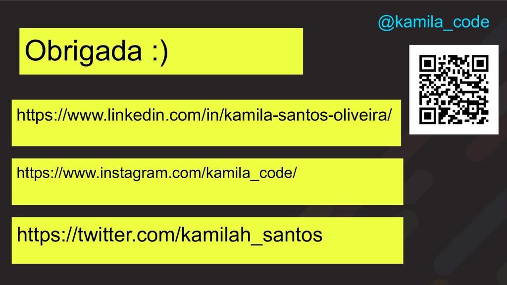 Obrigada :) @kamila_code https://www.linkedin.c...