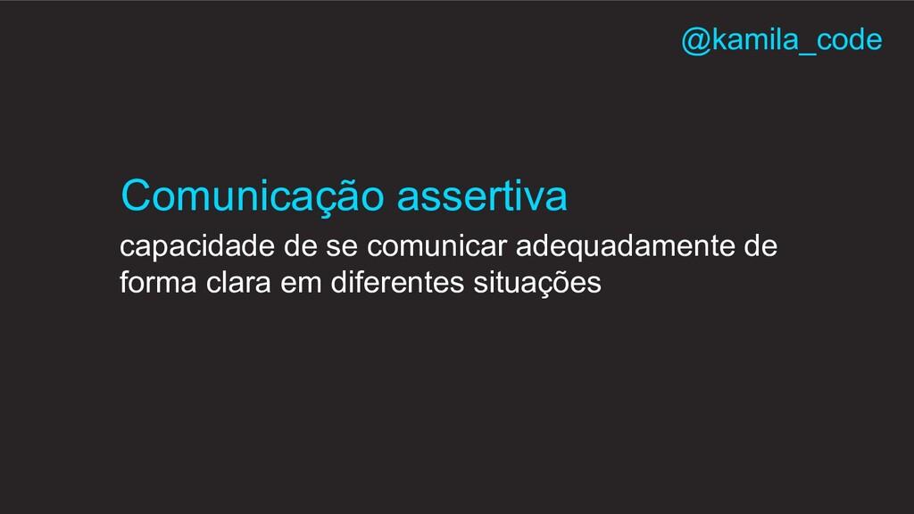capacidade de se comunicar adequadamente de for...
