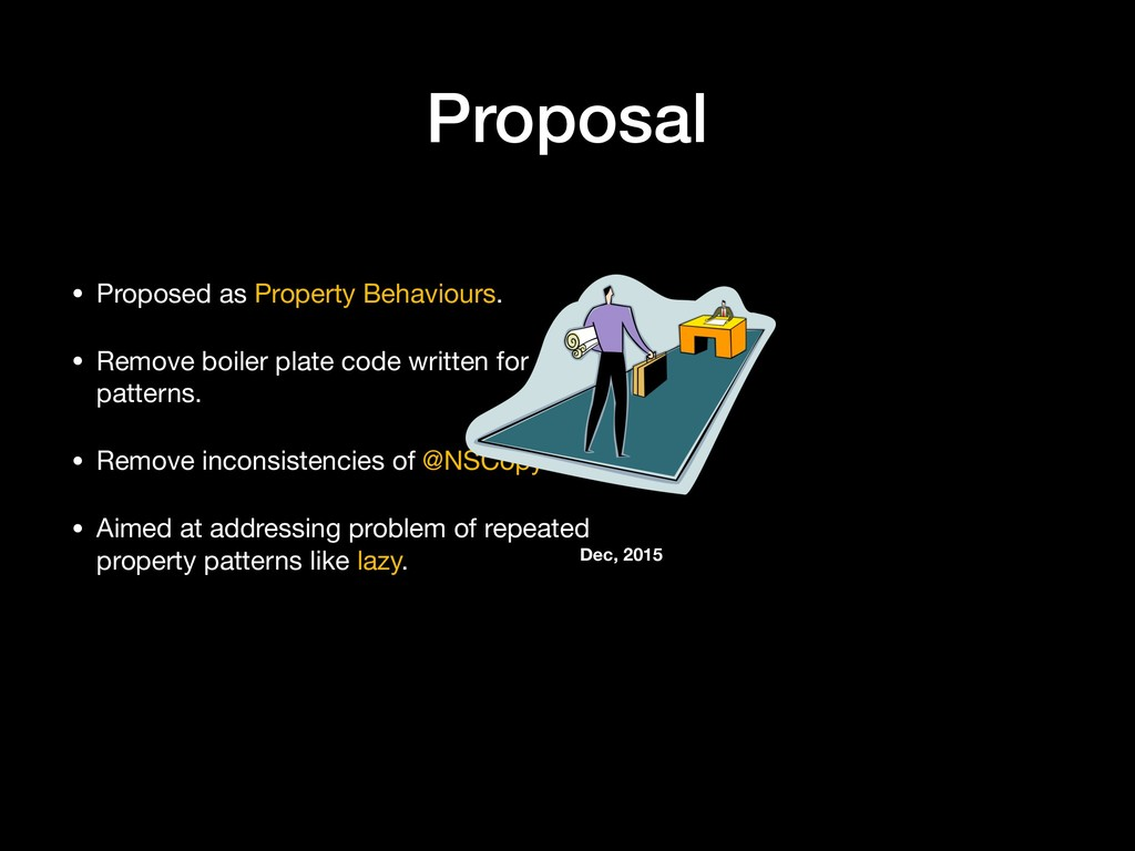 Proposal • Proposed as Property Behaviours.  • ...