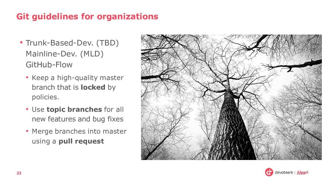 • Trunk-Based-Dev. (TBD) Mainline-Dev. (MLD) Gi...