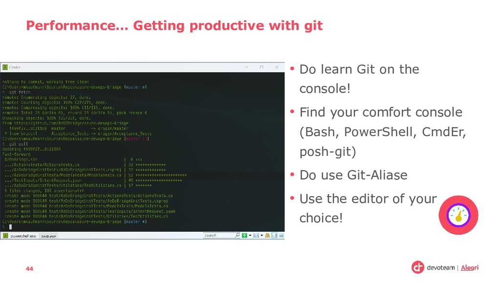 • Do learn Git on the console! • Find your comf...