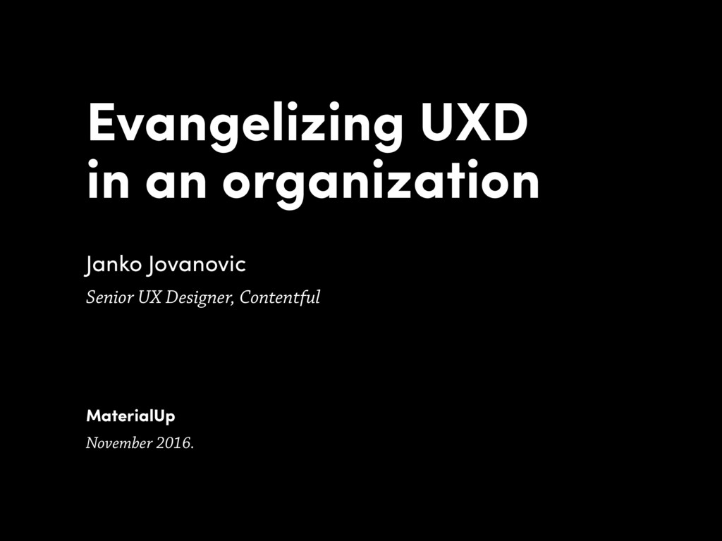 Evangelizing UXD in an organization MaterialUp ...