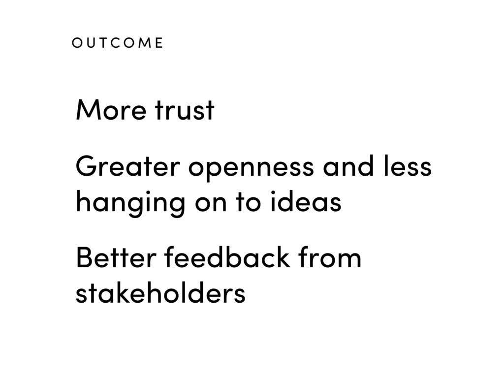 More trust Greater openness and less hanging on...