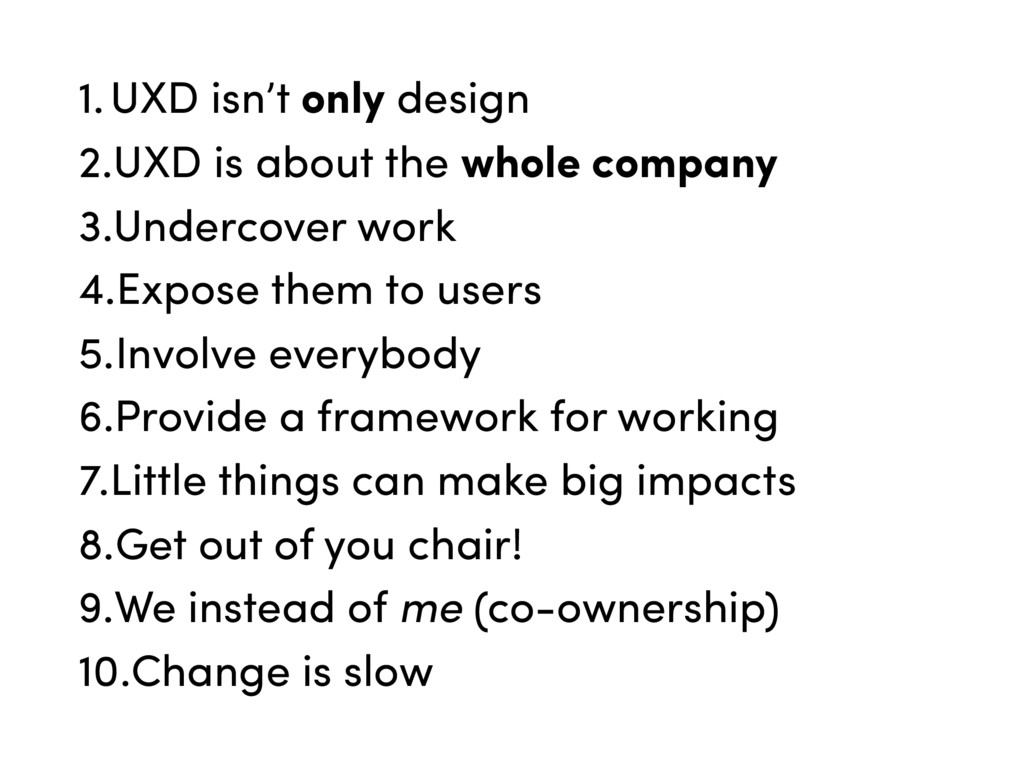 1.UXD isn't only design 2.UXD is about the whol...