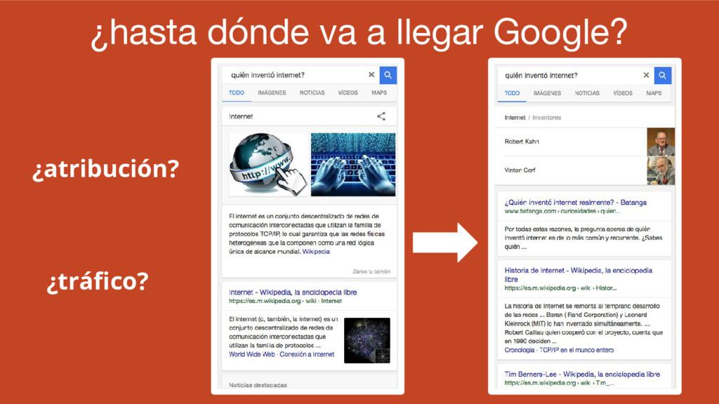 ¿hasta dónde va a llegar Google? ¿atribución? ¿...