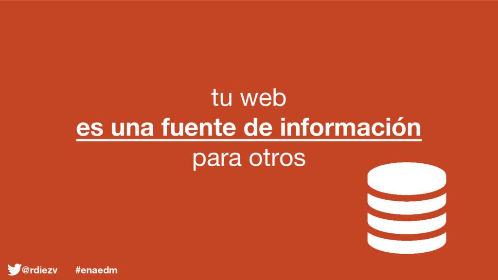tu web es una fuente de información para otros ...