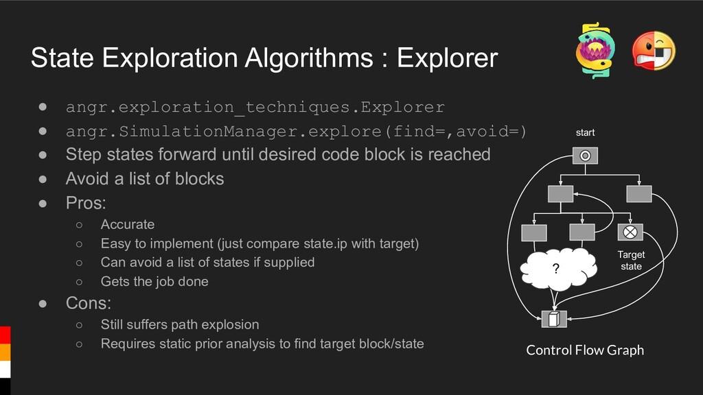 State Exploration Algorithms : Explorer ● angr....