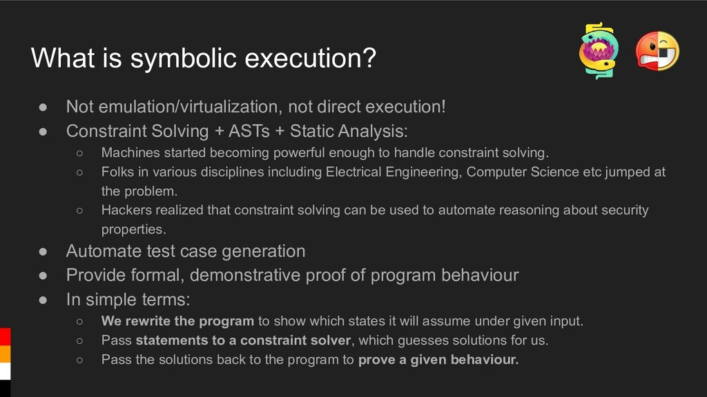 What is symbolic execution? ● Not emulation/vir...