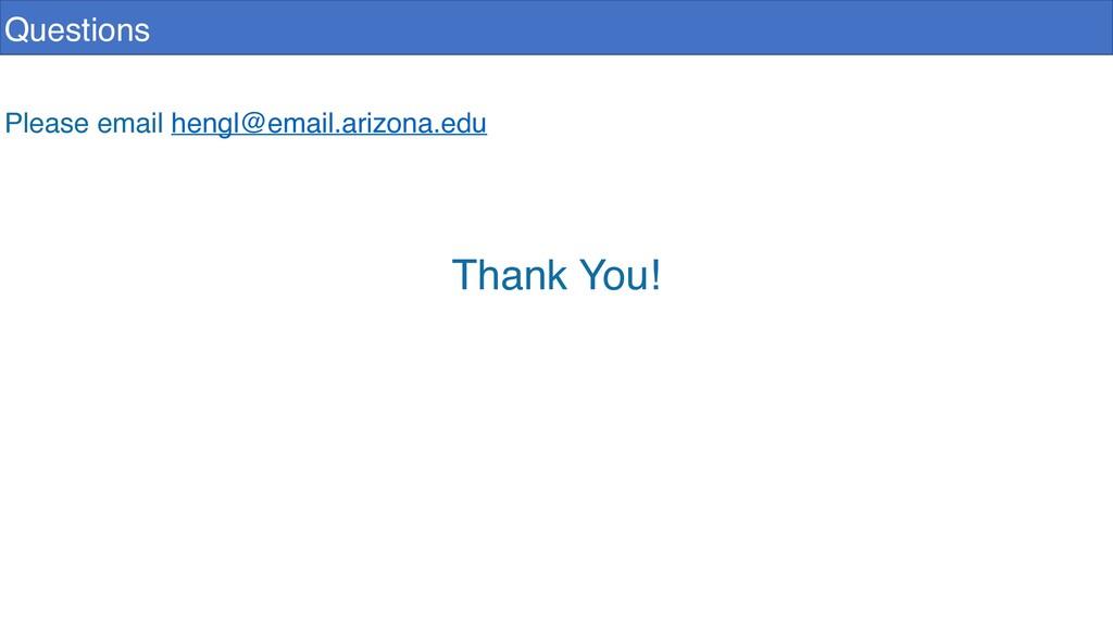 Questions Please email hengl@email.arizona.edu ...