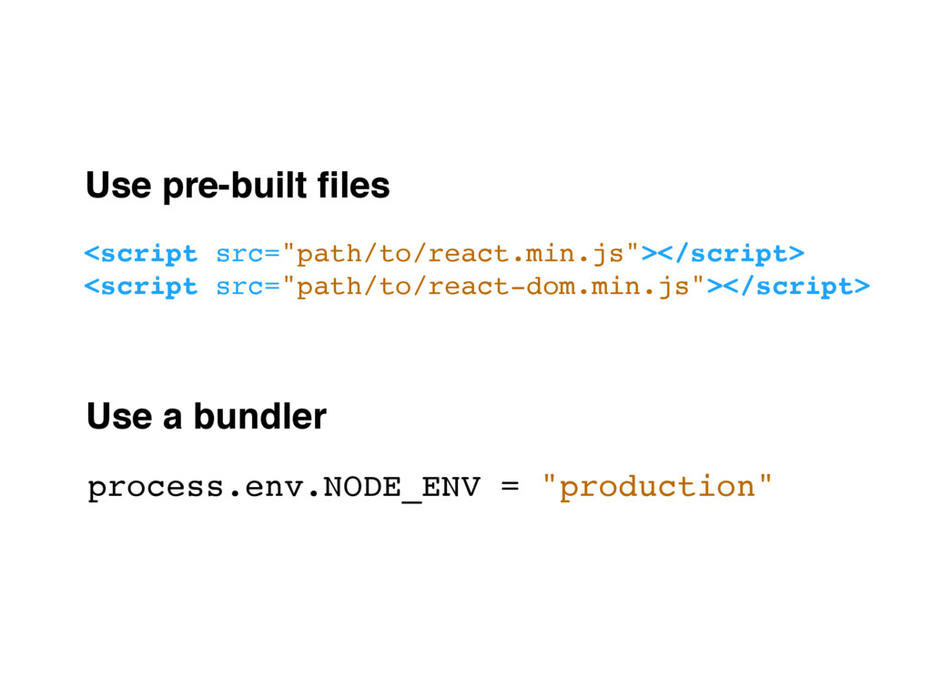 """Use a bundler <script src=""""path/to/react.min.js..."""