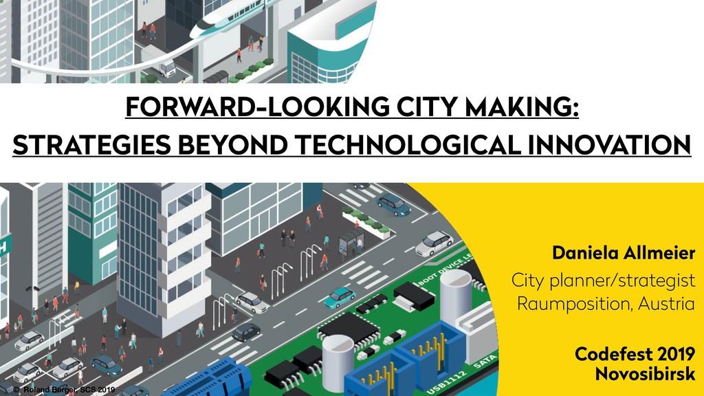 FORWARD-LOOKING CITY MAKING: STRATEGIES BEYOND ...