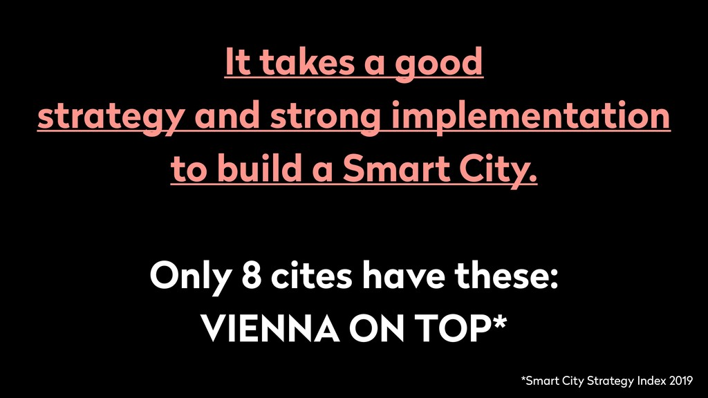 It takes a good strategy and strong implementat...