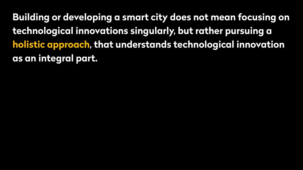 Building or developing a smart city does not me...