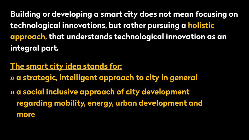The smart city idea stands for: » a strategic, ...