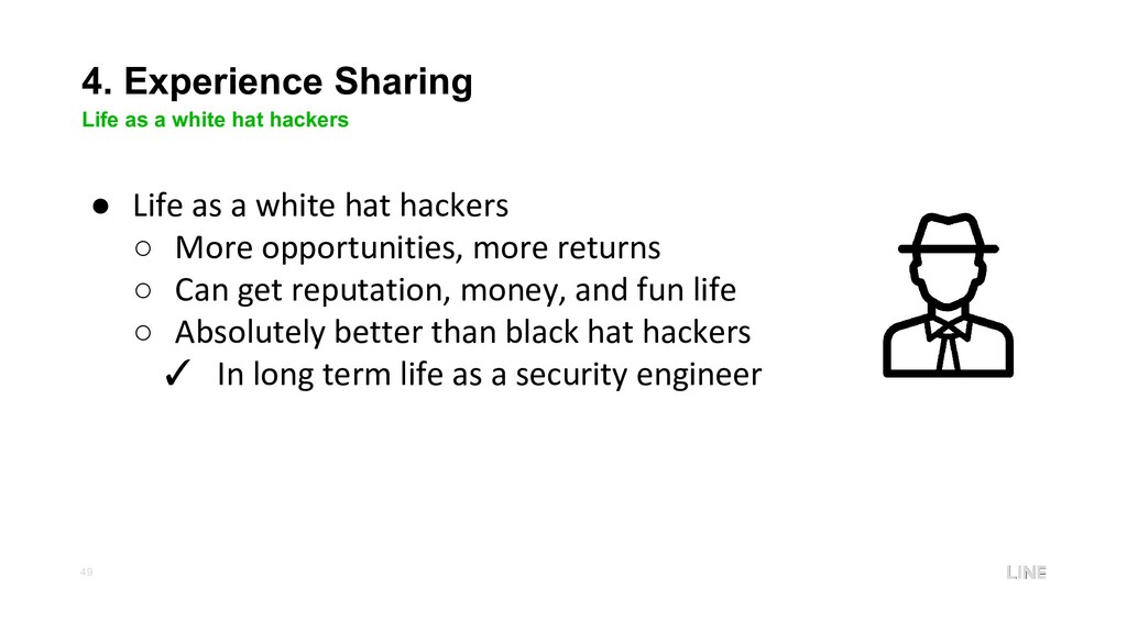 49 4. Experience Sharing Life as a white hat ha...