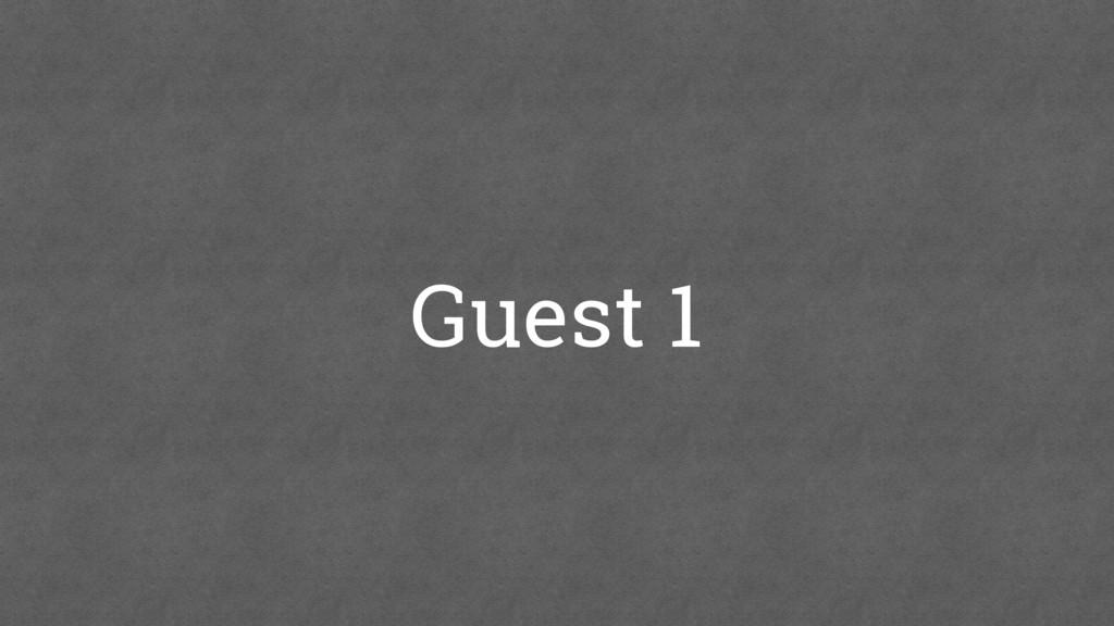 Guest 1