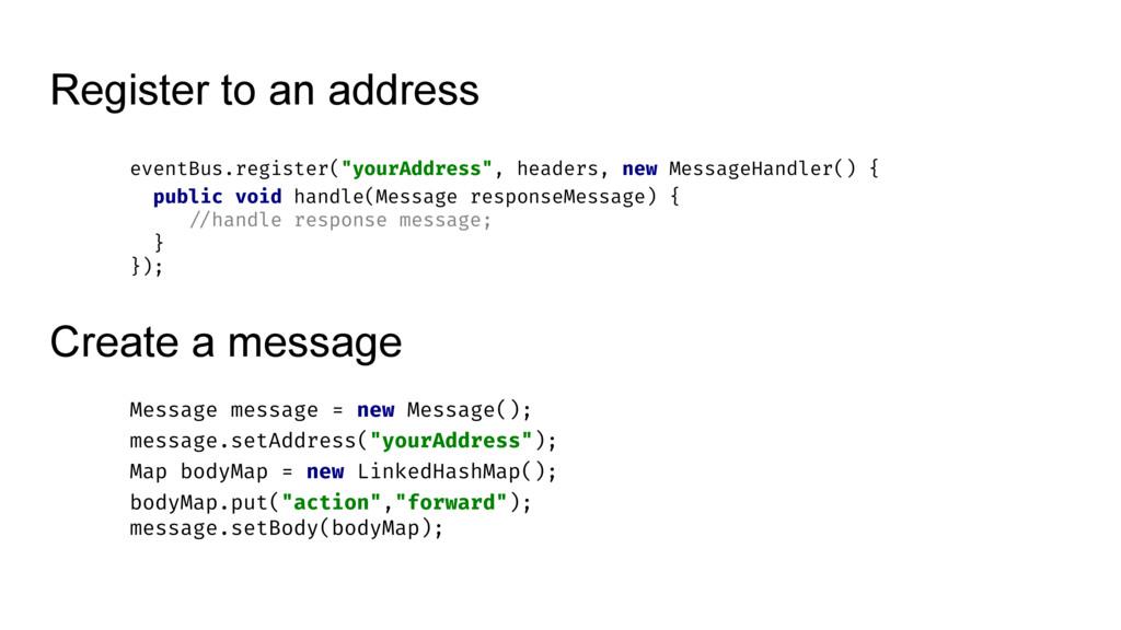 """Register to an address eventBus.register(""""yourA..."""