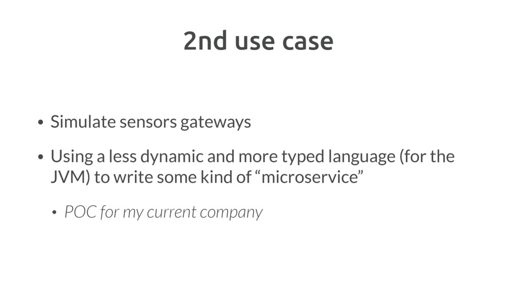 2nd use case • Simulate sensors gateways • Usin...