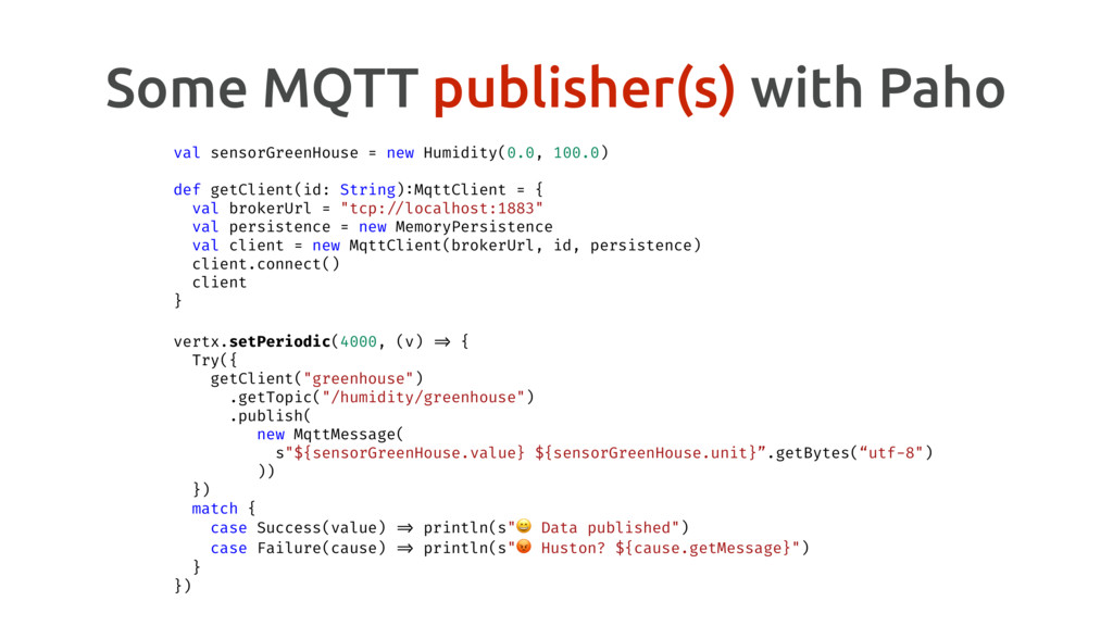 Some MQTT publisher(s) with Paho val sensorGree...