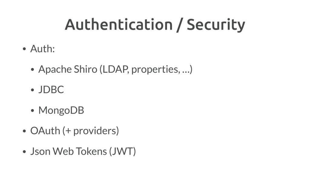 Authentication / Security • Auth: • Apache Shir...