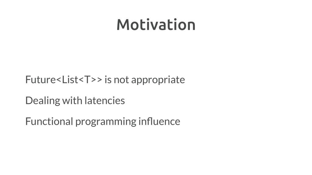 Motivation Future<List<T>> is not appropriate D...