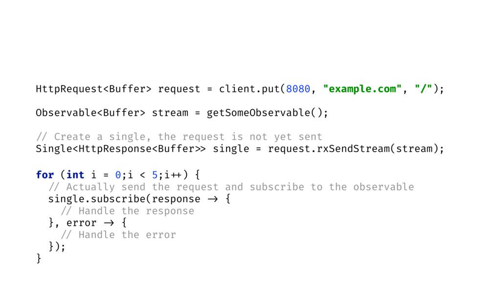 HttpRequest<Buffer> request = client.put(8080, ...